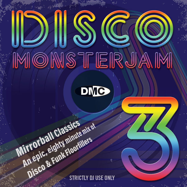 DMC Disco Monsterjam Volume 3 - Mirror-ball classics – an epic 80 minute mix of disco & funk floorfillers - August 2019