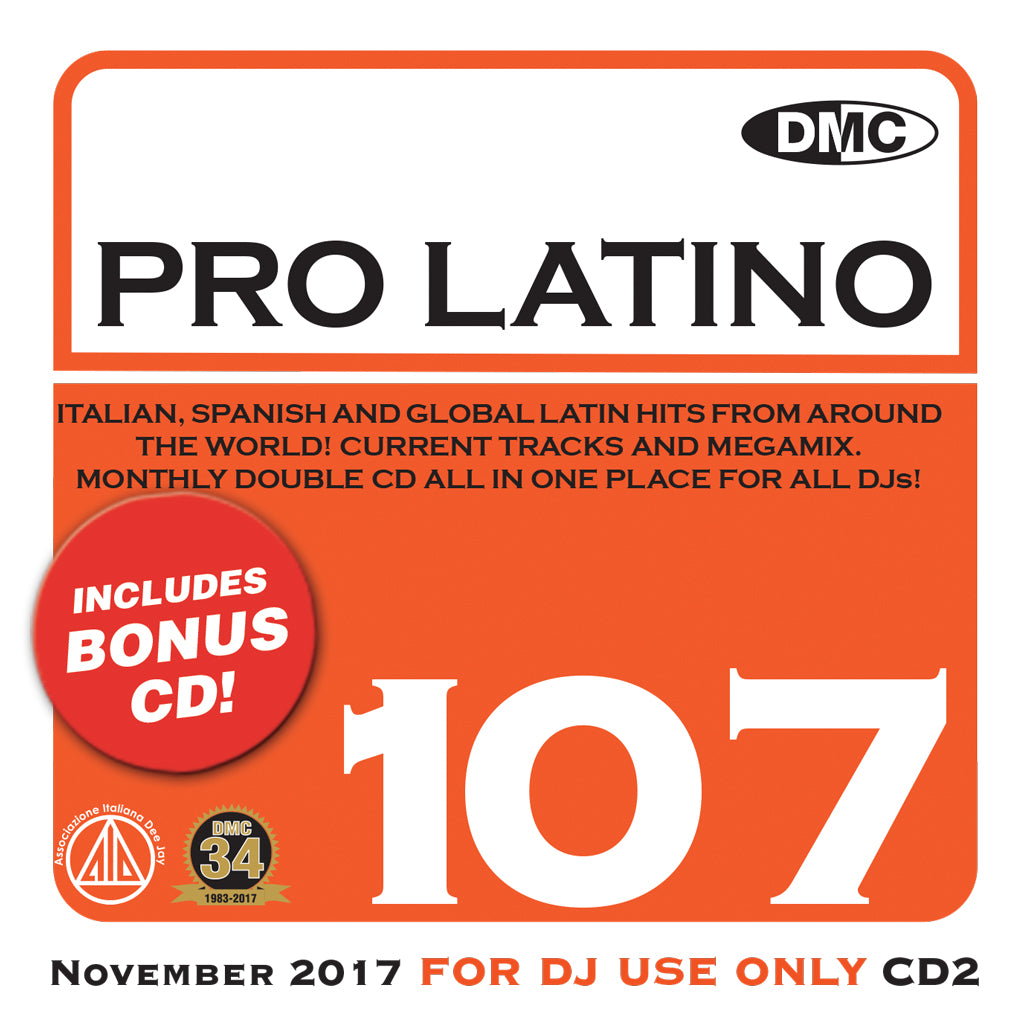 DMC PRO LATINO 107  Essential Global, European & Latin Flavoured Hits, Megamixes & Remixes – bonus 2 x cd special - November 2017