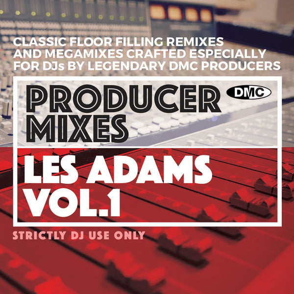 DMC PRODUCER MIXES - LES ADAMS Vol 1 - November 2019 release