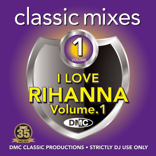 DMC Classic Mixes – I Love Rihanna