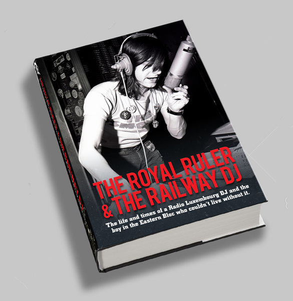 'BOOK OF THE YEAR'  MUSIC REPUBLIC MAGAZINE - THE ROYAL RULER & THE RAILWAY DJ - Tony Prince and Jan Šesták - Hardback