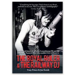 'BOOK OF THE YEAR'  MUSIC REPUBLIC MAGAZINE - THE ROYAL RULER & THE RAILWAY DJ - Tony Prince and Jan Šesták - Paperback