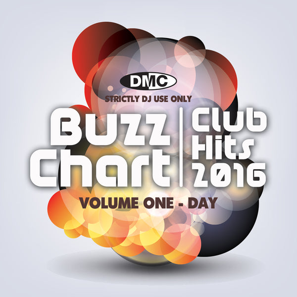 BUZZ CHART Vol. 1 - Club Hits 2016 – DAY The cream of 2016 club hits as compiled from the DMC Buzz Chart