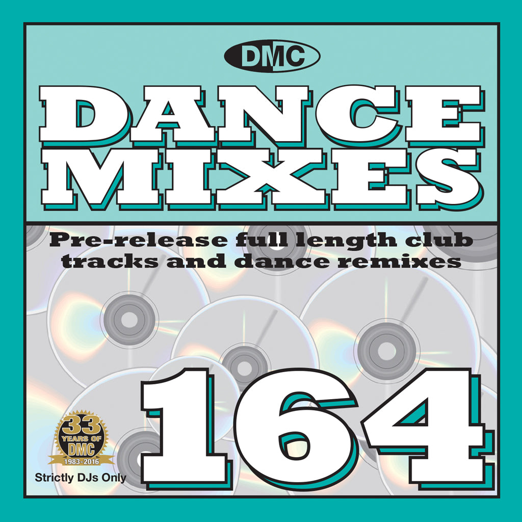 DMC DANCE MIXES 164  - MID-JULY 2016 RELEASE -    Pre-Release full length club tracks and dance remixes