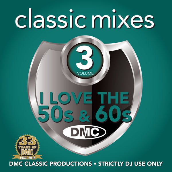 DMC CLASSIC MIXES - I LOVE 50s & 60s VOLUME 3 - NEW RELEASE