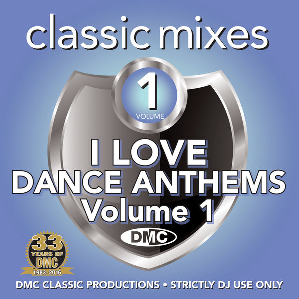 DMC CLASSIC MIXES - I LOVE DANCE ANTHEMS Volume 1  -   Fill the floor with the best megamixes & remixes of classic dance anthems favourites.  An invaluable CD for Professional DJs.