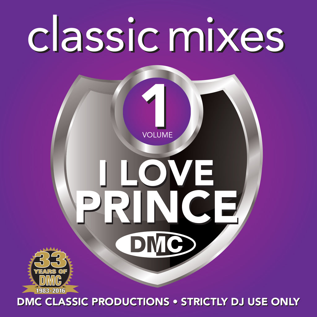 DMC CLASSIC MIXES – I LOVE PRINCE  - Essential & Exclusive – The best megamixes, 2-trackers & remixes from the legend, icon and music genius Prince.