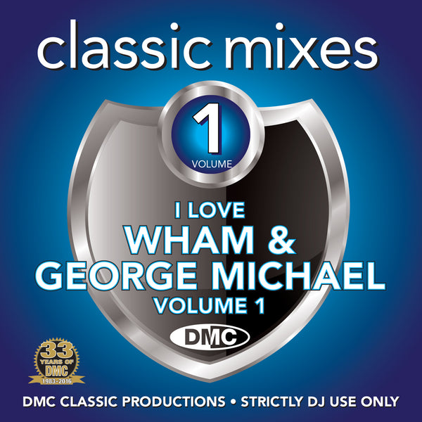 DMC CLASSIC MIXES - I Love Wham! & George Michael Volume 1