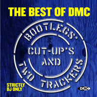 The Best Of DMC... Bootlegs, Cut-Up's And Two Trackers