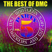 The Best Of DMC... Bootlegs, Cut-Up's And Two Trackers Party Vol 5