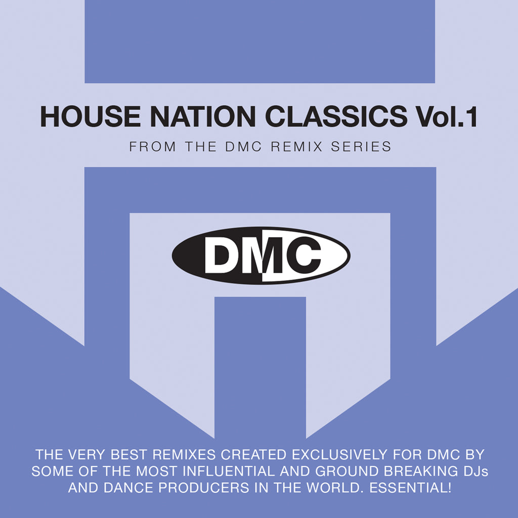 DMC HOUSE NATION CLASSICS VOLUME 1  -  The very best remixes ranging across the house music spectrum, created exclusively for DMC by some of the most influential  and groundbreaking djs & dance producers in the world. Essential!