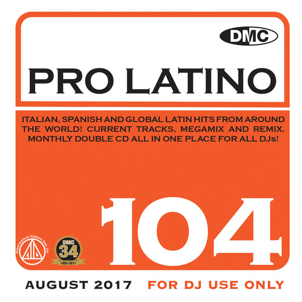 DMC Pro Latino 104 - Essential Global, European & Latin Flavoured Hits - August 2017 release