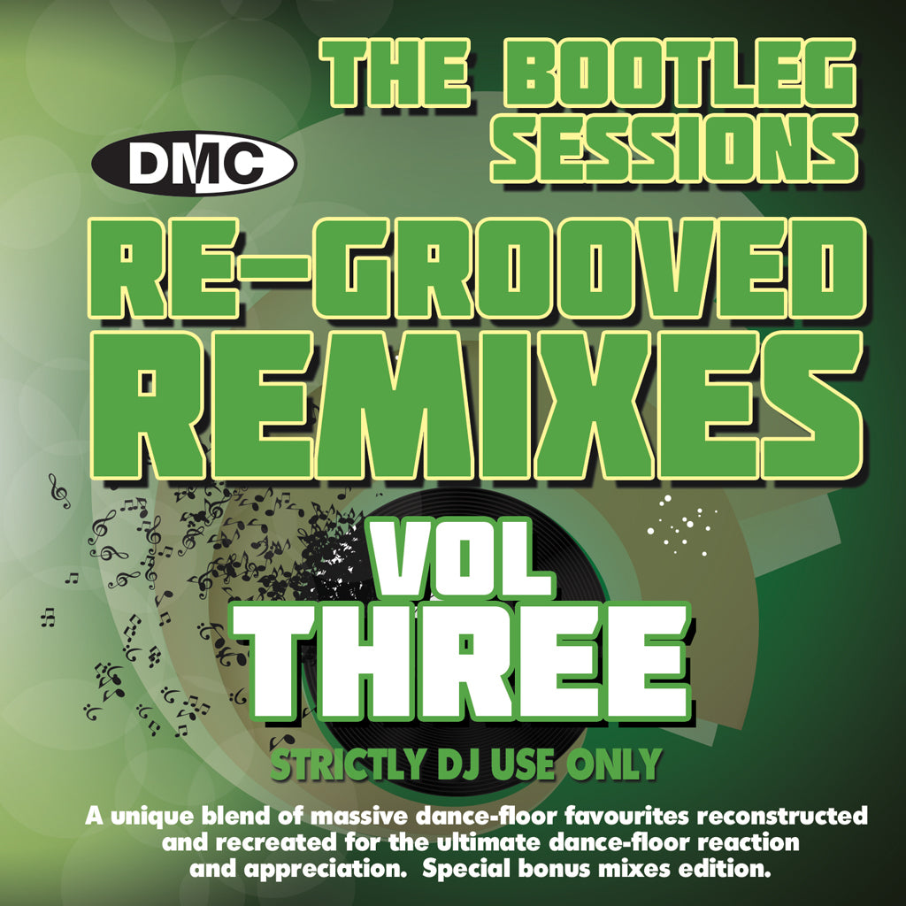 DMC Re-Grooved Remixes #3 -The Bootleg Sessions - A unique blend of massive dancefloor favourites reconstructed and recreated for the ultimate dancefloor. February 2017 release