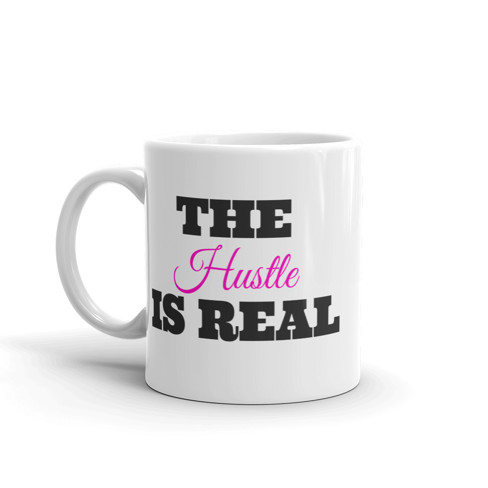 Hustle is Real Mug
