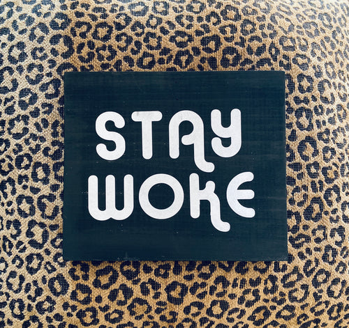 Stay Woke Wood Sign