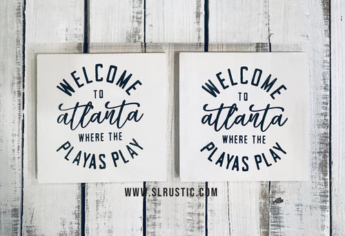 Mini Welcome to Atlanta Where the Playas Play Wood Sign