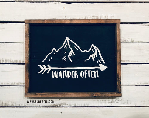 Wander often wood sign