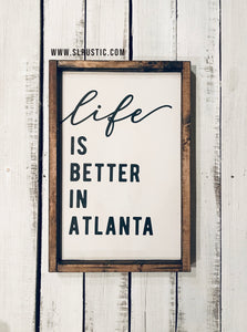 Life is Better in Atlanta wood sign