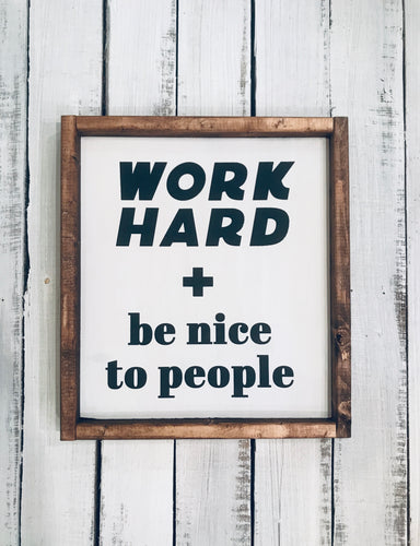 Work Hard and Be Nice Wood Sign