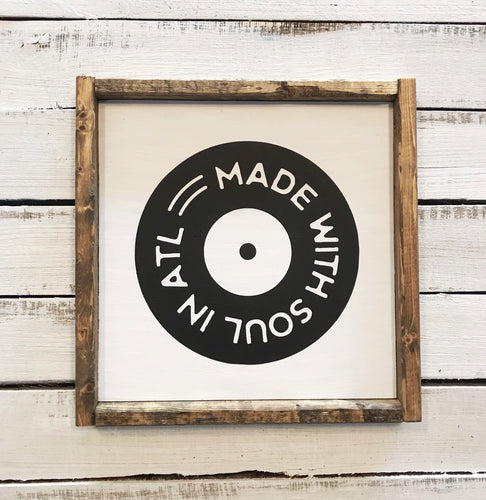 Made with Soul in Atlanta wood sign