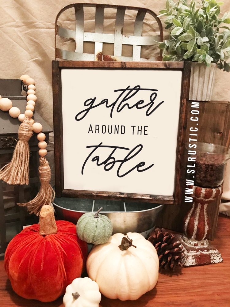 Gather around the table wood sign - Fall