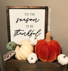 Tis the season to be thankful wood sign - Fall