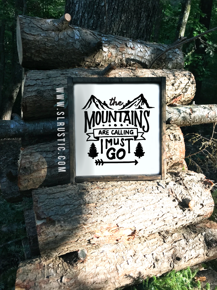 The Mountains are Calling wood sign