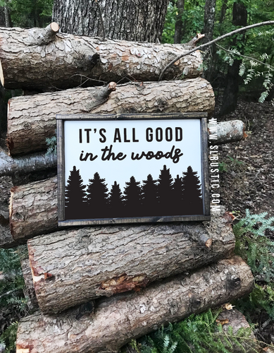 It's all Good in the Woods wood sign - Outdoors