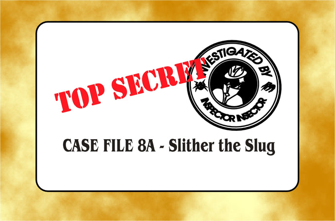 Case File 8A - Slither the Slug