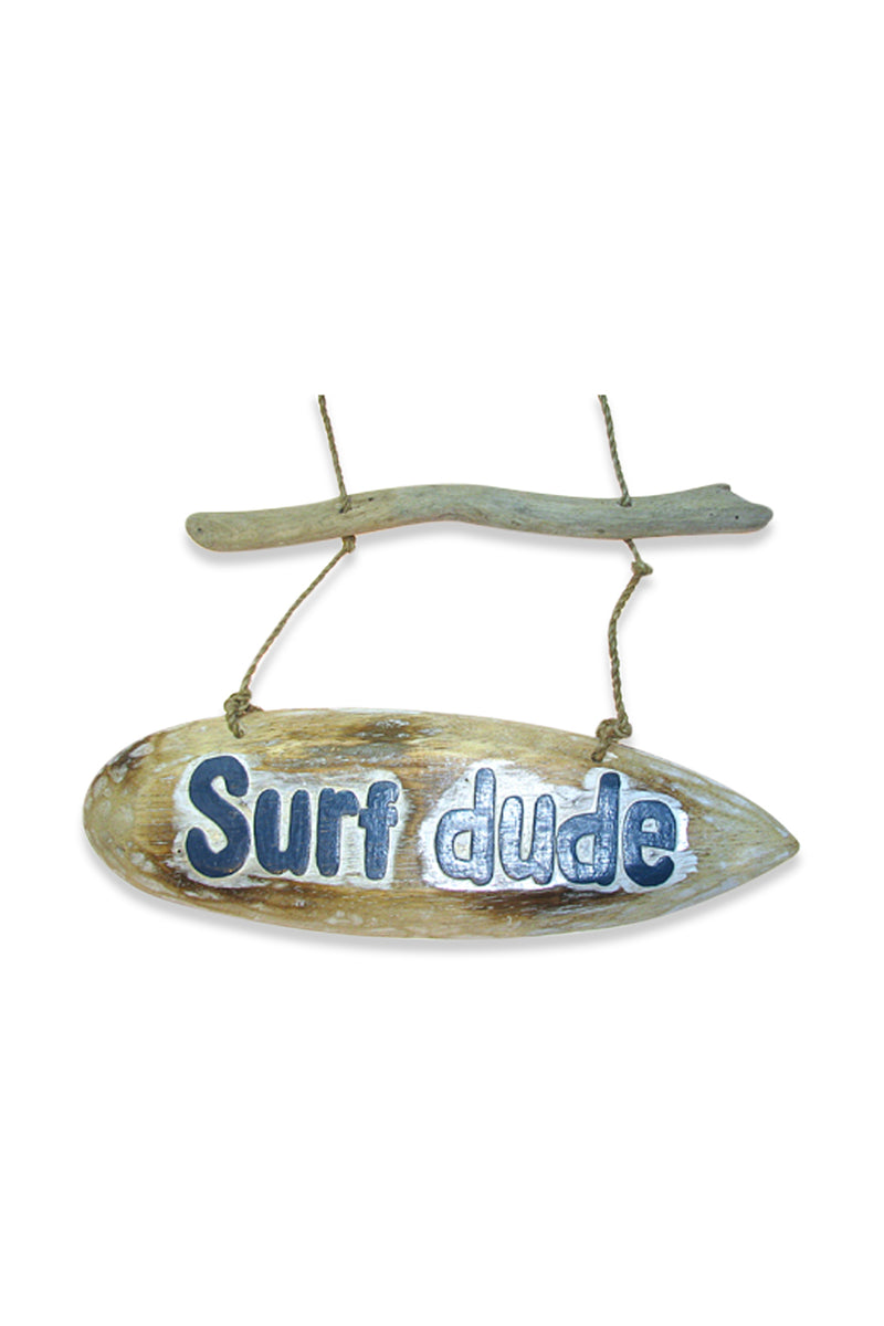 Surf Dude Driftwood Sign