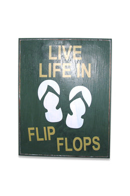 Live Life in Flip Flops Plaque