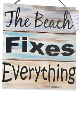The Beach Fixes Everything Sign