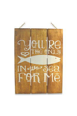 Only Fish in the Sea Timber Sign