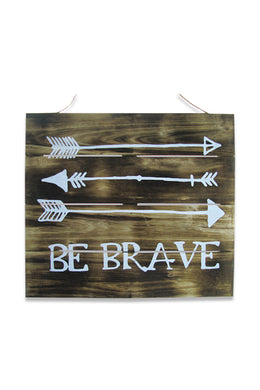Be Brave Painted Wall Plaque