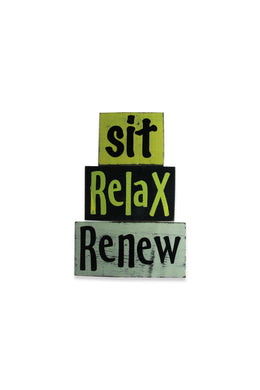 Sit Relax Renew Blocks Sign