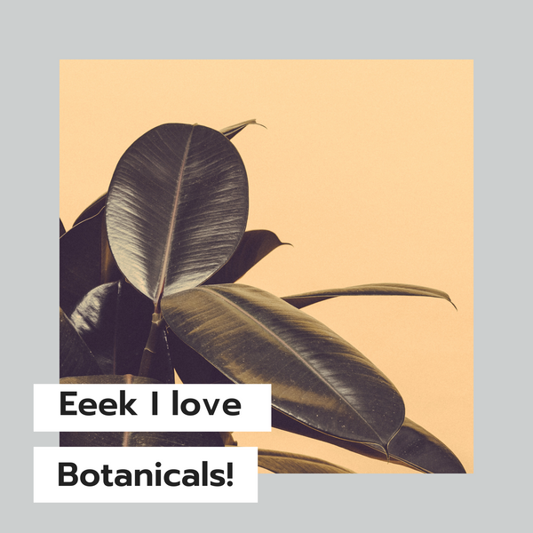 Eeek I love Botanicals!