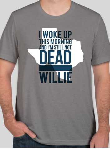 "Willie's ""Still Not Dead"" T-Shirt for Texas (Unisex)"