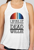 "Willie's ""Still Not Dead"" Tank for Texas - Style 2"