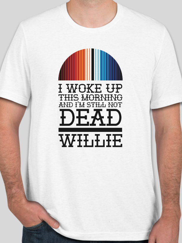 "Willie's ""Still Not Dead"" T-Shirt for Texas (Unisex)- Style 2"