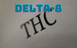 Delta-8 THC | What you need to know