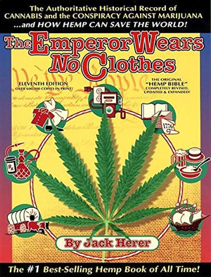 The Emperor Wears No Clothes: Hemp and the Marijuana Conspiracy - Phytorite