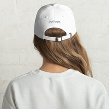Stay True - grey text boi bye dad hat
