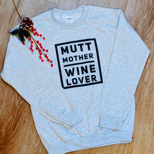 MUTT MOTHER WINE LOVER fleece crew