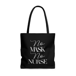 No Mask No Nurse Tote Bag