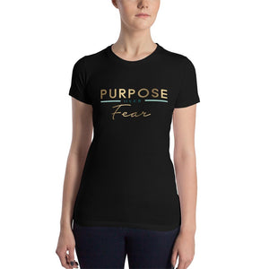 Women's Purpose Over Fear T-Shirt