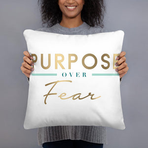 Purpose Over Fear Pillow White