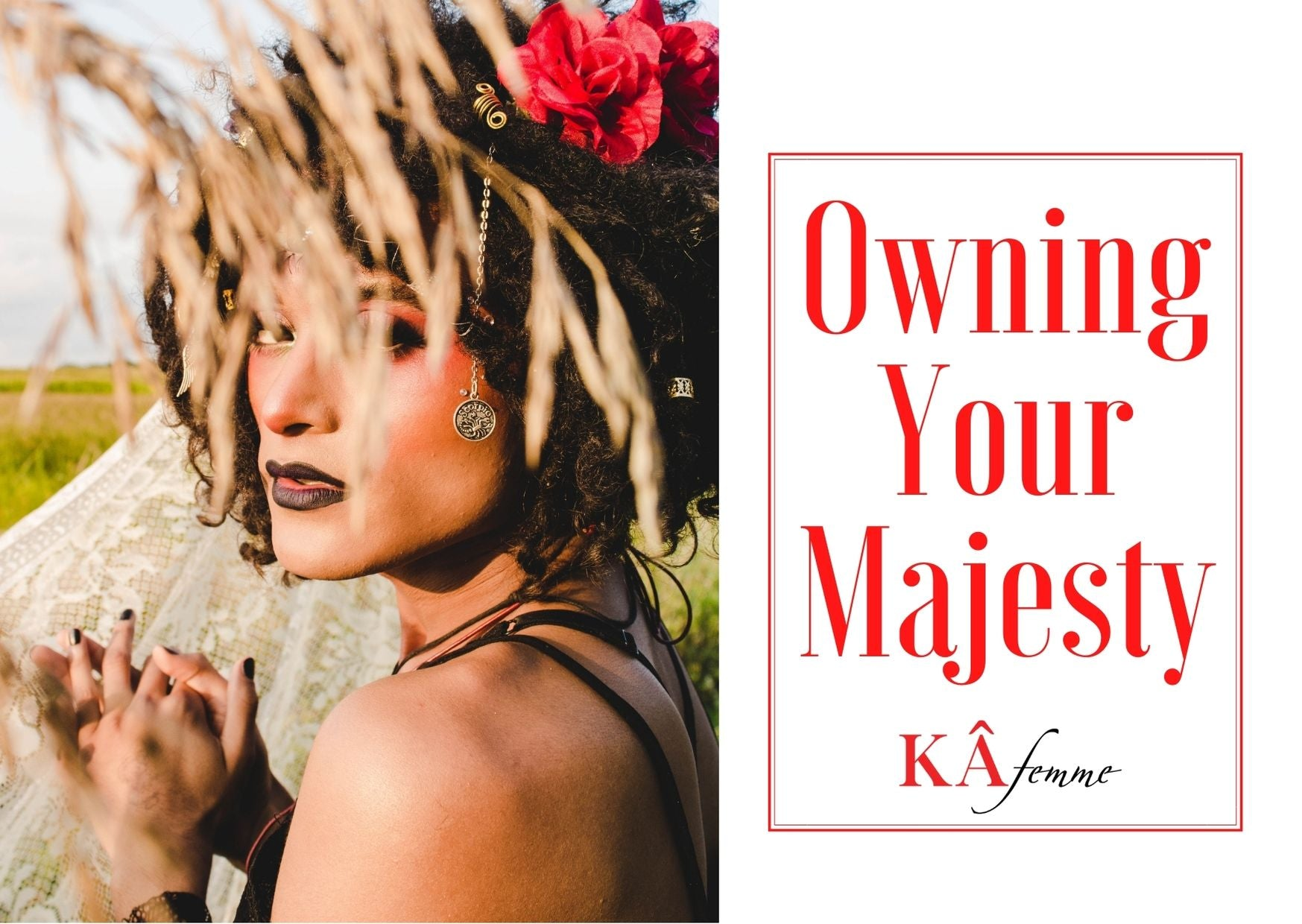 Owning your Majesty: A Guide for Our Trans Sisters and Those Embracing their Femininity