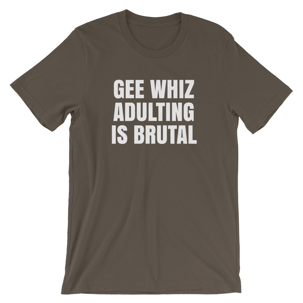 f6a0ae5c850 Gee Whiz Adulting is Brutal Funny T-Shirt – Scott Tee Shirts
