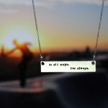 Jay McLean In All Ways, For Always Hand Stamped Horizontal Quote Necklace