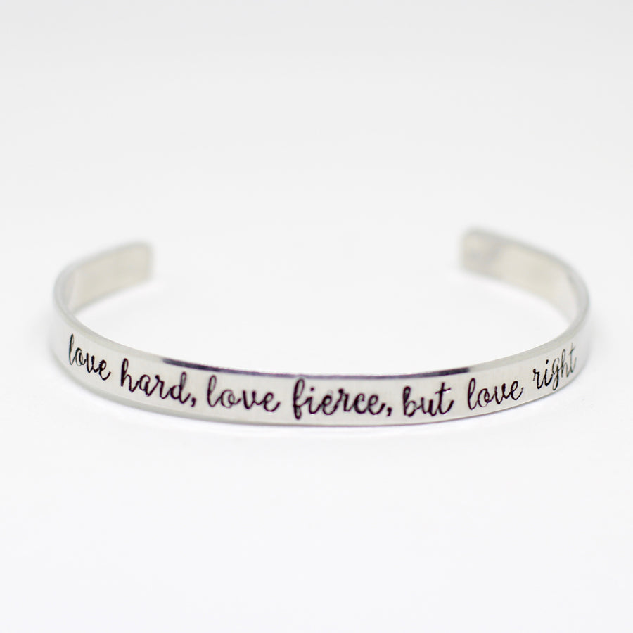 Jay McLean Love Hard, Love Fierce, But Love Right Quote Cuff Bracelet